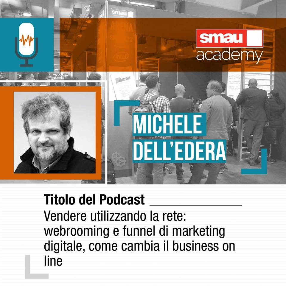Ecco il mio podcast da SMAU Academy: #webrooming e #funnel di marketing digitale e come sta cambiando il business online.